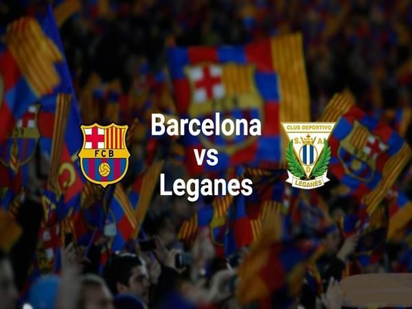 Nhận định Barcelona vs Leganes, 01h00 ngày 31/01
