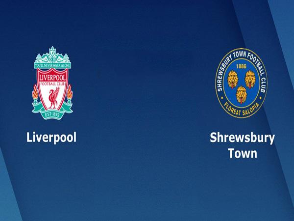 Nhận định Liverpool vs Shrewsbury, 02h45 ngày 05/02: Cúp FA Anh
