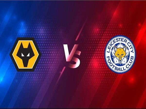 Nhận định kèo Wolves vs Leicester – 21h00 07/02, Ngoại Hạng Anh