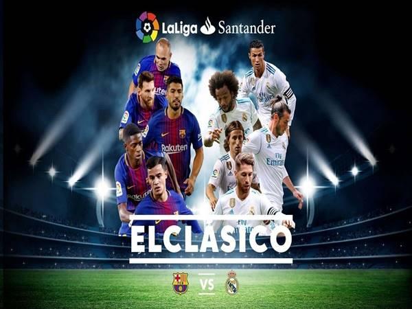 El Clasico là gì? Nguồn gốc của thuật ngữ El Clasico